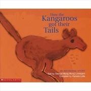 Aboriginal Story: How the Kangaroos Got Their Tails | Paperback Book