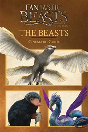 Fantastic Beasts and Where to Find Them: Cinematic Guide: The Beasts | Hardback Book