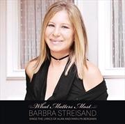 What Matters Most: Barbra Streisand Sings The Lyrics Of Alan  & Marilyn Bergman | CD