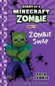Diary of a Minecraft Zombie #4:  Zombie Swap | Paperback Book