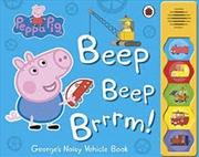 Peppa Pig: Beep Beep Brrrm! | Board Book