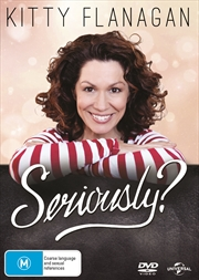Kitty Flanagan: Seriously 2017 | DVD