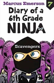 Scavengers: Diary of a 6th Grade Ninja 7 | Paperback Book