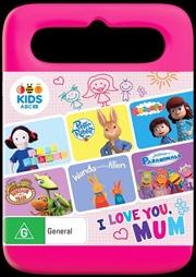 ABC Kids - I Love You Mum