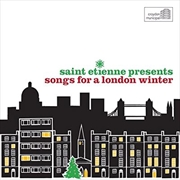 Saint Etienne Presents Songs For A London Winter | CD