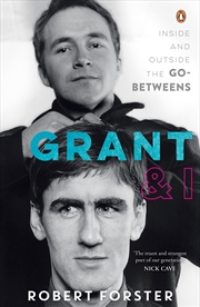 Grant & I: Inside and Outside the Go-Betweens | Paperback Book