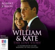 William And Kate, The Love Story   Audio Book