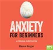 Anxiety For Beginners | Audio Book