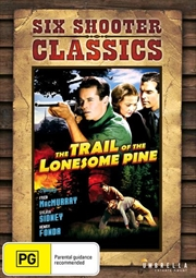 Trail Of The Lonesome Pine | Six Shooter Classics, The