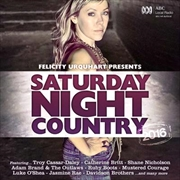 Felicity Urquhart Presents Saturday Night Country 2016 | CD
