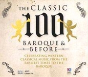 Classic 100 - Baroque and Before | CD