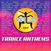 Wild Trance Anthems Vol 2