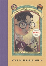 A Series Of Unfortunate Events: The Miserable Mill | Hardback Book