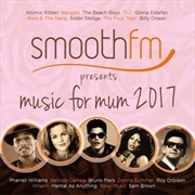 Smooth FM Presents: Music For Mum 2017 | CD