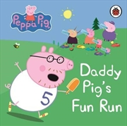 Peppa Pig: Daddy Pigs Fun Run | Board Book