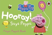 Peppa Pig: Hooray Says Peppa | Board Book