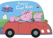 Peppa Pig: Peppas Car Ride | Board Book