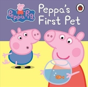 Peppa Pig: Peppa's First Pet: My First Storybook | Board Book