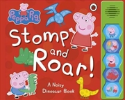 Peppa Pig: Stomp And Roar! | Board Book