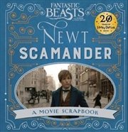 Fantastic Beasts: Newt Scamander: A Movie Scrapbook