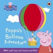 Peppa Pig: Peppas Balloon Adventure | Hardback Book