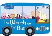 Peppa Pig: Wheels On The Bus | Hardback Book