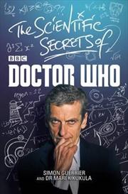 Scientific Secrets Doctor Who | Hardback Book