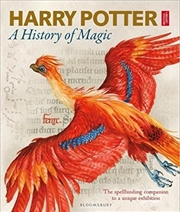 Harry Potter: A History of Magic: The Book of the Exhibition | Hardback Book
