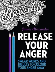 Release Your Anger: Midnight Edition: An Adult Coloring Book with 40 Swear Words to Color and Relax | Paperback Book