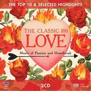 Classic 100: Love: Music Of Passion & Heartbreak | CD