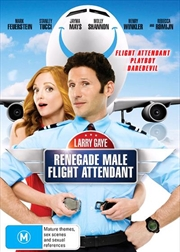 Larry Gaye - Renegade Male Flight Attendant