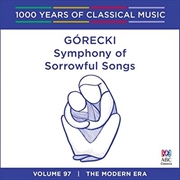 Górecki: Symphony of Sorrowful Songs (1000 Years of Classical Music, Vol 97) | CD