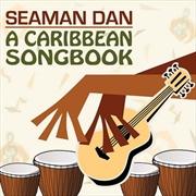 Seaman Dan - Caribbean Songbook | CD