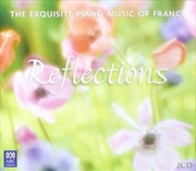 Reflections - The Exquisite Piano Music Of France