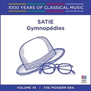 Satie: Gymnopédies (1000 Years Of Classical Music, Vol 74) | CD
