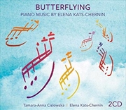 Butterflying - Piano Music By Elena Kats-Chernin | CD