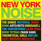 New York Noise- Dance Music From The New York Underground 1977-1982