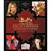 Buffy the Vampire Slayer Encyclopedia: The Ultimate Guide to the Buffyverse | Hardback Book
