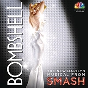 Bombshell - The New Marilyn Musical From Smash | CD