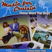Music For Cruizin'- Those Were The Days