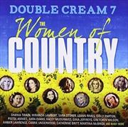 Double Cream 7- Women Of Country