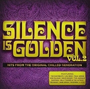 Silence Is Golden Vol 2- Hits | CD