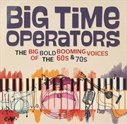 Big Time Operators- The Big Bold Booming Voices Of 60s and 70s | CD