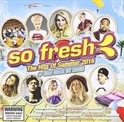 So Fresh - Hits Of Summer 2016 | CD