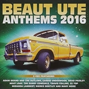 Beaut Ute Anthems 2016