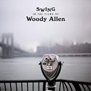Swings In The Films Of Woody Allen 180g | Vinyl