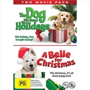 Dog Who Saved Holidays/A Belle For Christmas