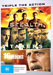 Stealth / Takers / 16 Blocks