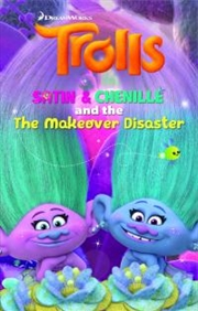 Satin & Chenille And The Makeover Disaster | Paperback Book