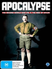 Apocalypse - The Second World War - The Rise of Hitler - Vol 2